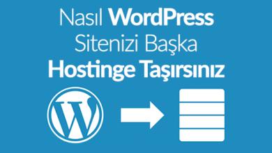Photo of WordPress Hosting Taşıma Nasıl Yapılır?